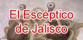 El Escéptico de Jalisco