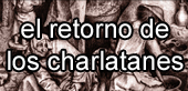 El retorno de los charlatanes