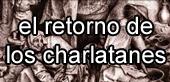El retorno de los charlatanes